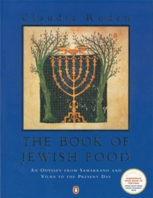 The Book of Jewish Food : An Odyssey from Samarkand and Vilna to the Present Day, Paperback