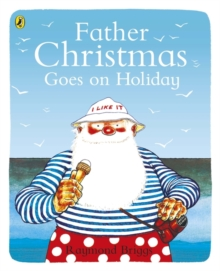 Father Christmas Goes on Holiday, Paperback