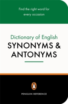 The Penguin Dictionary of English Synonyms and Antonyms, Paperback