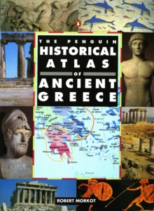 The Penguin Historical Atlas Of Ancient Greece,, Paperback Book