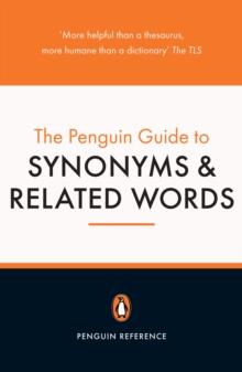 The Penguin Guide to Synonyms and Related Words, Paperback Book