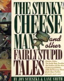 The Stinky Cheese Man and Other Fairly Stupid Tales, Paperback