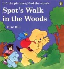 Spot's Walk in the Woods : A Rebus Book, Paperback