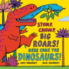 Stomp, Chomp, Big Roars! : Here Come the Dinosaurs!, Paperback Book