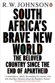 South Africa's Brave New World : The Beloved Country Since the End of Apartheid, Paperback