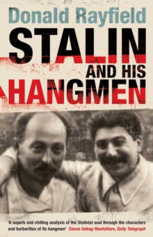 Stalin and His Hangmen : An Authoritative Portrait of A Tyrant and Those Who Served Him, Paperback