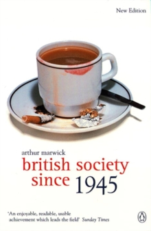 British Society Since 1945 : The Penguin Social History of Britain, Paperback