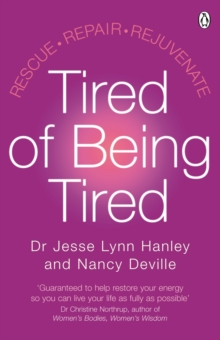 Tired of Being Tired : Rescue Repair Rejuvenate, Paperback