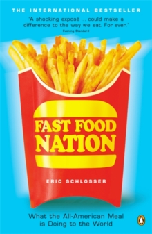 Fast Food Nation : What the All-American Meal is Doing to the World, Paperback