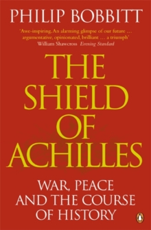 The Shield of Achilles : War, Peace and the Course of History, Paperback