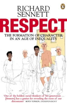 Respect : The Formation of Character in an Age of Inequality, Paperback