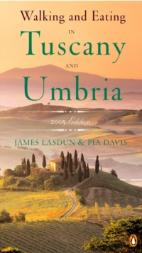 Walking and Eating in Tuscany and Umbria, Paperback