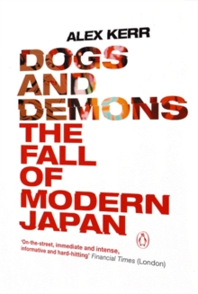 Dogs and Demons : The Fall of Modern Japan, Paperback