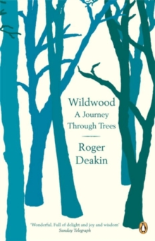 Wildwood : A Journey Through Trees, Paperback