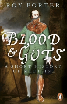 Blood and Guts : A Short History of Medicine, Paperback