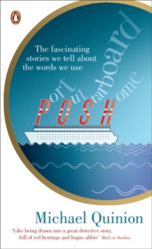 Port Out, Starboard Home : The Fascinating Stories We Tell About the Words We Use, Paperback