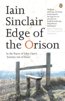 "Edge of the Orison : In the Traces of John Clare's ""Journey Out of Essex"", Paperback"