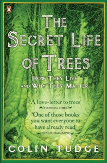 The Secret Life of Trees : How They Live and Why They Matter, Paperback Book