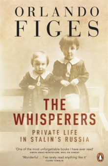 The Whisperers : Private Life in Stalin's Russia, Paperback