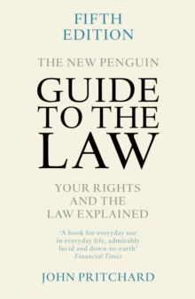 The New Penguin Guide to the Law : Your Rights and the Law Explained, Paperback Book