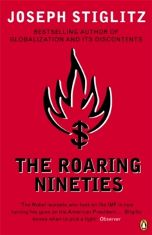 The Roaring Nineties : Why We're Paying the Price for the Greediest Decade in History, Paperback