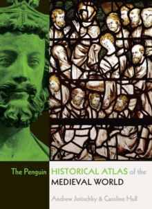 The Penguin Historical Atlas of the Medieval World, Paperback
