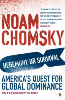 Hegemony or Survival? : America's Quest for Global Dominance, Paperback