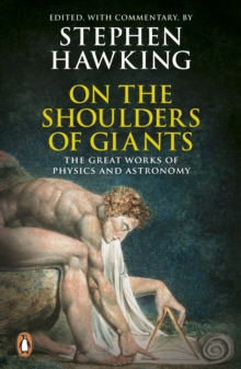 On the Shoulders of Giants : The Great Works of Physics and Astronomy, Paperback