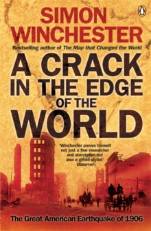 A Crack in the Edge of the World : The Great American Earthquake of 1906, Paperback