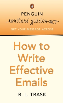 Penguin Writers' Guides: How to Write Effective Emails, Paperback