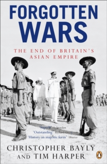 Forgotten Wars : The End of Britain's Asian Empire, Paperback Book