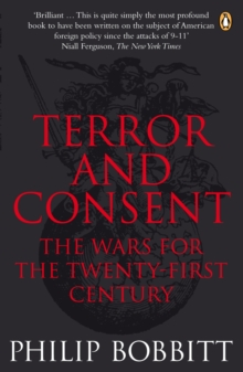 Terror and Consent : The Wars for the Twenty-first Century, Paperback