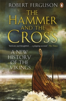 The Hammer and the Cross : A New History of the Vikings, Paperback