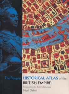 The Penguin Historical Atlas of the British Empire, Paperback