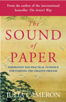 The Sound of Paper : Inspiration and Practical Guidance for Starting the Creative Process, Paperback Book