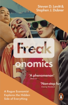 Freakonomics : A Rogue Economist Explores the Hidden Side of Everything, Paperback