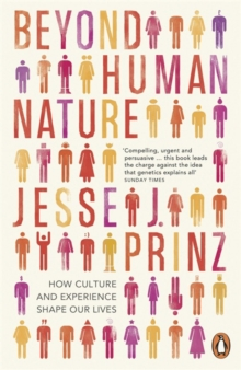 Beyond Human Nature : How Culture and Experience Shape Our Lives, Paperback Book