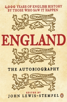 England, the Autobiography : 2,000 Years of English History by Those Who Saw it Happen, Paperback Book