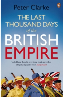 The Last Thousand Days of the British Empire : The Demise of a Superpower, 1944-47, Paperback