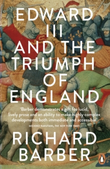 Edward III and the Triumph of England : The Battle of Crecy and the Company of the Garter, Paperback