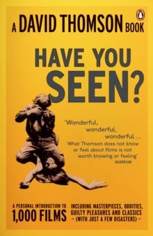 'Have You Seen...?' : A Personal Introduction to 1,000 Films Including Masterpieces, Oddities and Guilty Pleasures (with Just a Few Disasters), Paperback