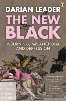 The New Black : Mourning, Melancholia and Depression, Paperback