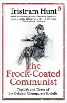 The Frock-coated Communist : The Revolutionary Life of Friedrich Engels, Paperback Book