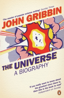 The Universe : A Biography, Paperback