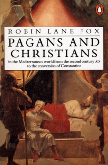 Pagans and Christians : In the Mediterranean World from the Second Century AD to the Conversion of Constantine, Paperback