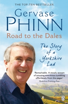 Road to the Dales : The Story of a Yorkshire Lad, Paperback