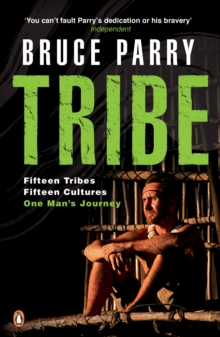 Tribe : Adventures in a Changing World, Paperback