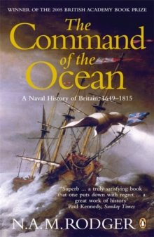 The Command of the Ocean : A Naval History of Britain 1649-1815, Paperback Book