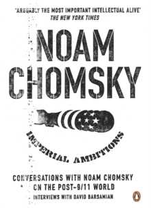 Imperial Ambitions : Conversations with Noam Chomsky on the Post 9/11 World, Paperback