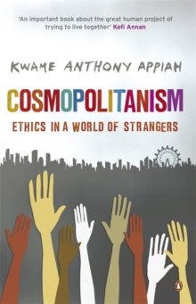 Cosmopolitanism : Ethics in a World of Strangers, Paperback